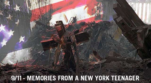 9/11 - Memories From A New York Teenager