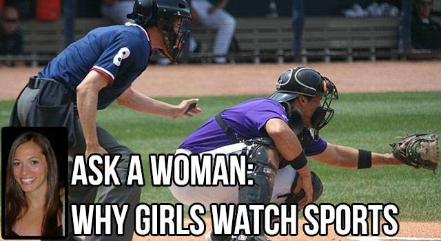 Ask A Woman: Why Girls Watch Sports