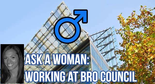 Ask A Woman: Working At Bro Council