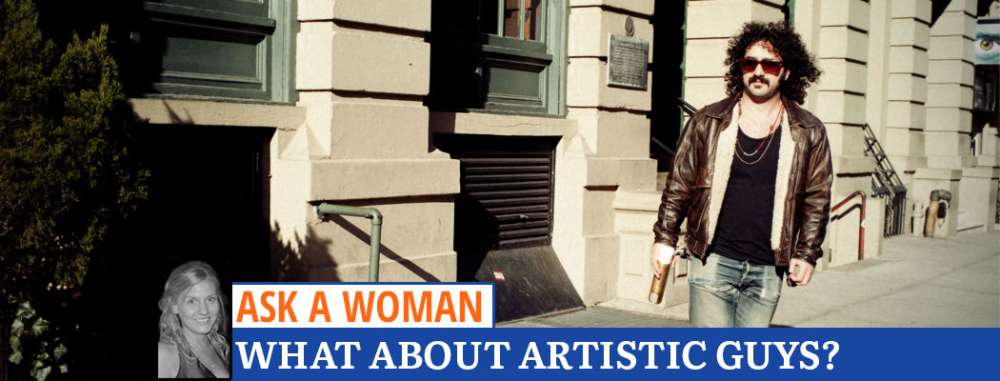 Ask A Woman: What About Artistic Guys?