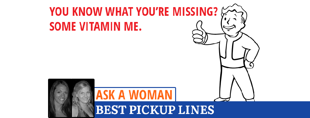 Ask A Woman: The Best Pickup Lines?
