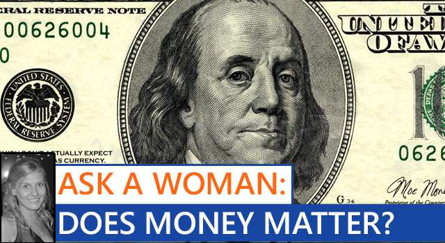 Ask A Woman: Does A Man's Money Matter?