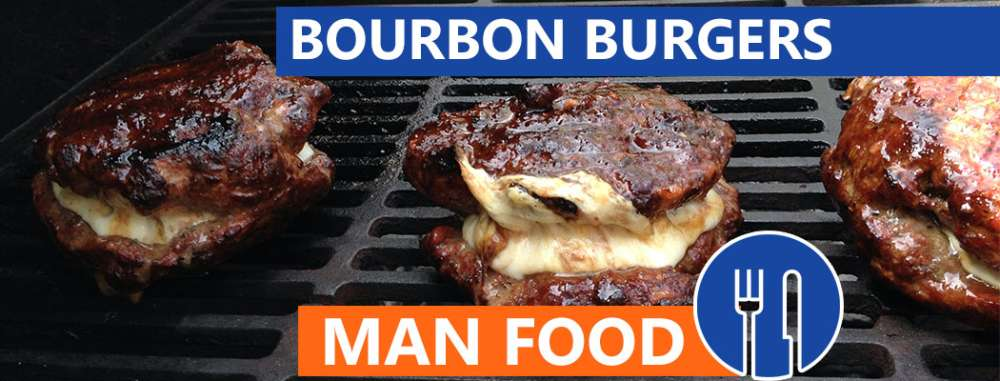Man Food: Inside-Out Bourbon Burgers