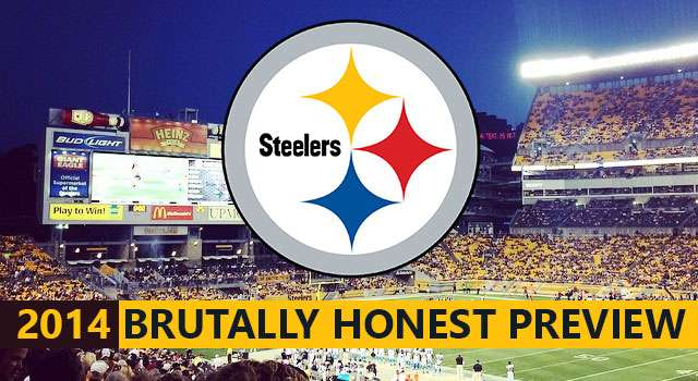 The Brutally Honest 2014 Pittsburgh Steelers Preview