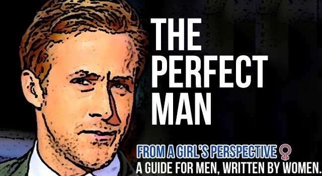 From A Woman's Perspective: The Perfect Man