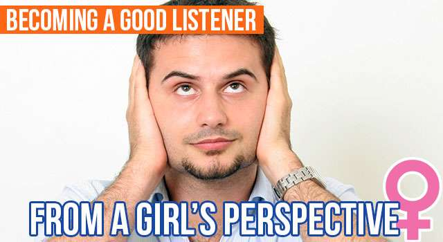A Woman's Perspective: Becoming A Good Listener