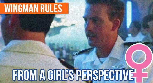 From A Woman's Perspective: Top 5 Wingman Rules