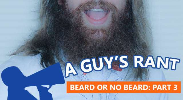 To Beard Or Not To Beard: A Series On Facial Hair - Part 3