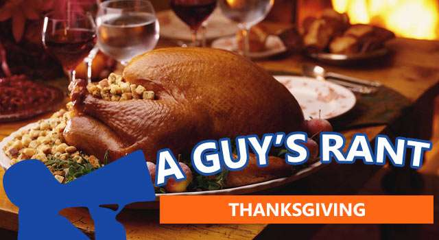 A Guy's Rant: Happy Thanksgiving