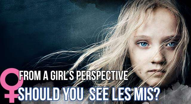 A Woman's Perspective: Should You See Les Mis?