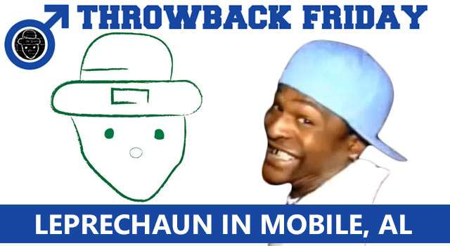 Throwback Friday: Leprechaun In Mobile, Alabama