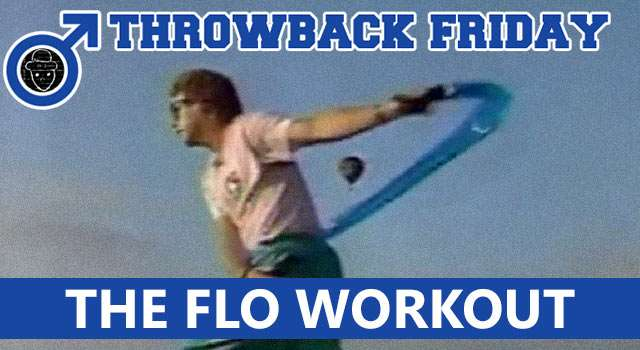 Throwback Friday: The Flo Workout Program
