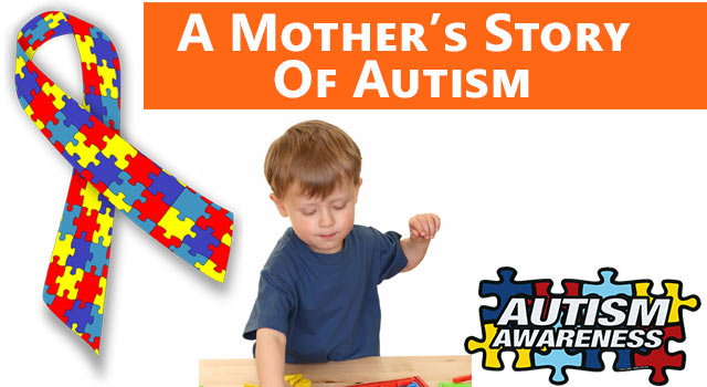 A Mother's Story Of Autism