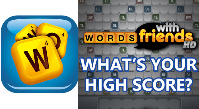 Words With Friends - What's Your High Score?