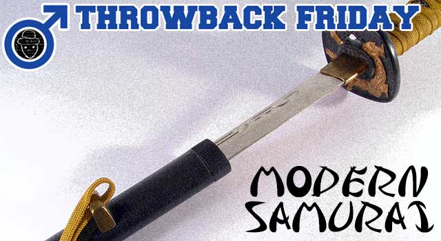 Throwback Friday: Modern Samurai