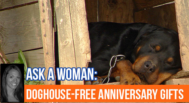 Ask A Woman: Stay Out Of The Doghouse