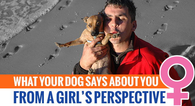 What Your Dog Says About You, From a Girl's Perspective