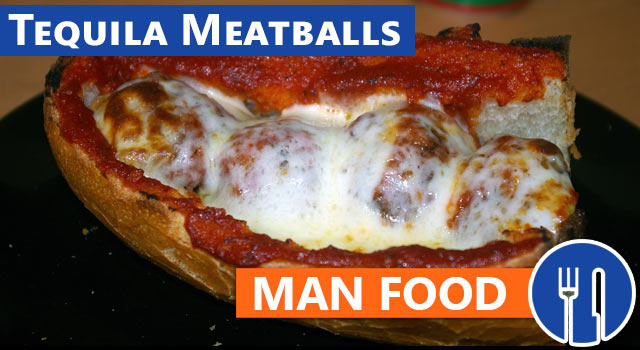 Man Food: Tequila Meatballs