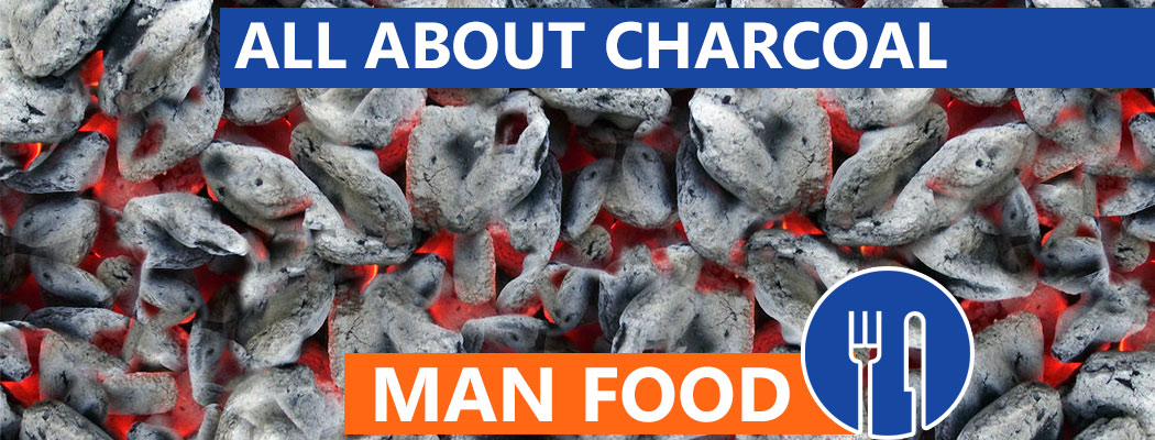 Man Food: Some Charcoal Basics