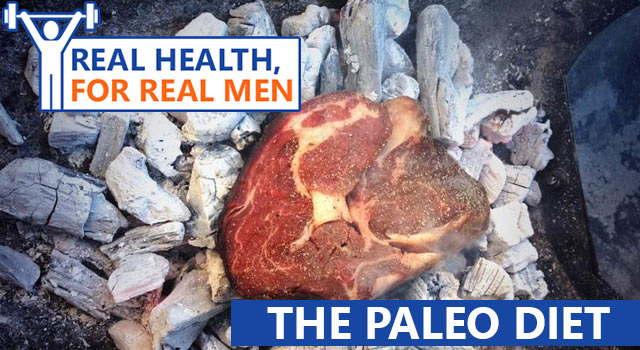 Real Health For Real Men: The Paleo Diet