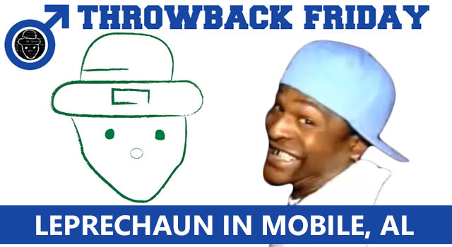 Throwback Friday - Leprechaun In Mobile, Alabama