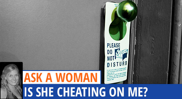 Ask A Woman - Is She Cheating?
