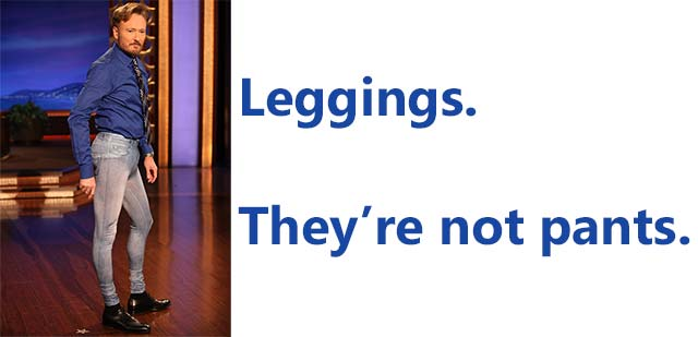 Leggings - They're Not Pants