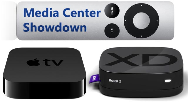 Media Center Showdown: Apple TV vs Roku 2 XD