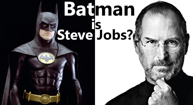 Steve Jobs Is Batman?