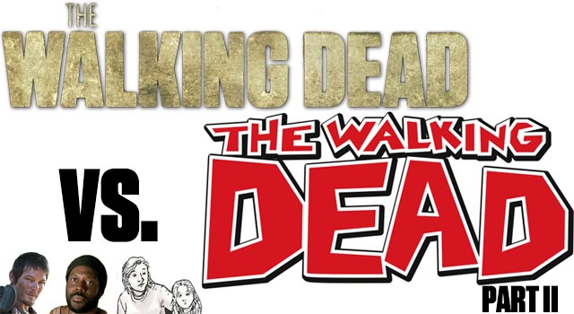 The Walking Dead – TV Series Vs. Graphic Novels - Part II