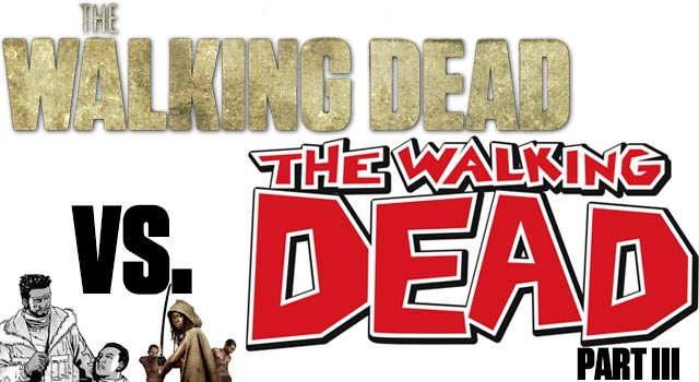 The Walking Dead – TV Series Vs. Graphic Novels - Part III