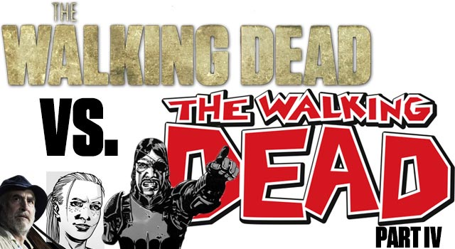 The Walking Dead – TV Series Vs. Graphic Novels - Part IV