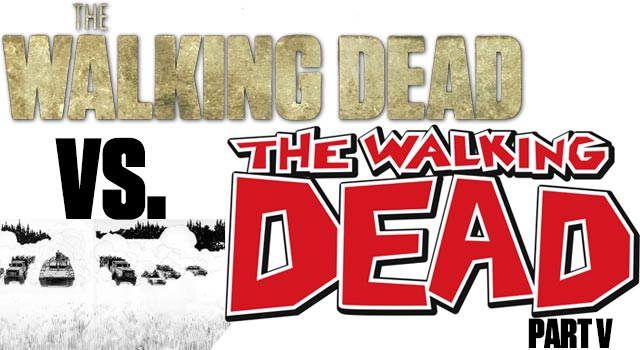 The Walking Dead – TV Series Vs. Graphic Novels - Part V