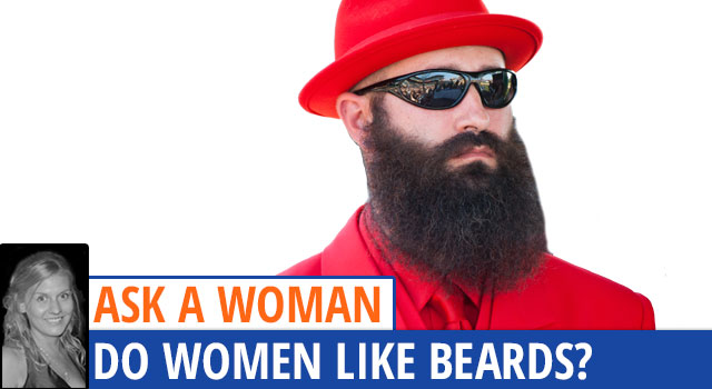 Ask A Woman: Do Girls Like Beards