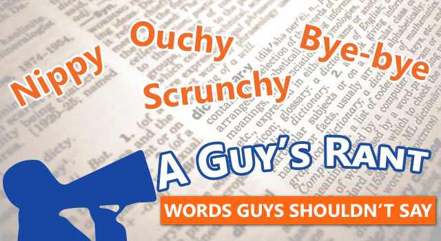 Words That Guys Should Never Say
