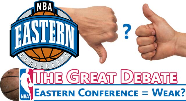 Great NBA Debate: Is The Eastern Conference Weak?