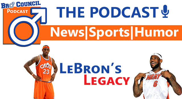 Bro Council Podcast: LeBron James' Legacy