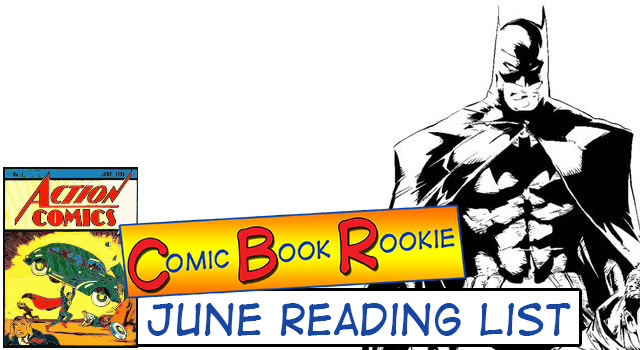 Comic Book Rookie: June Month In Review