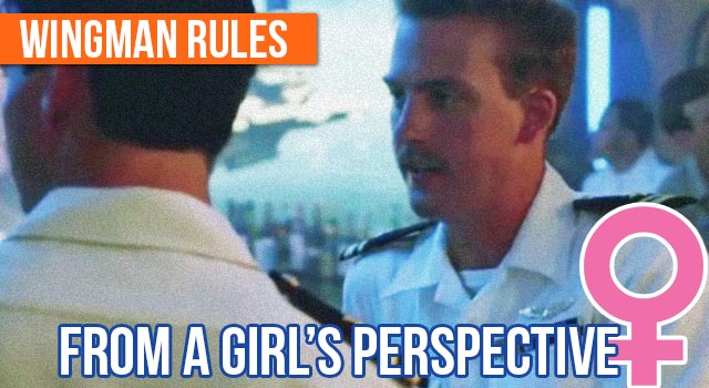 From A Girl's Perspective: Wingman Rules