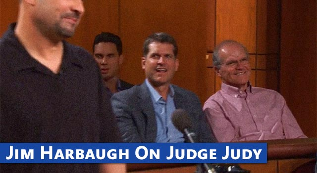 Jim Harbaugh Was On Judge Judy