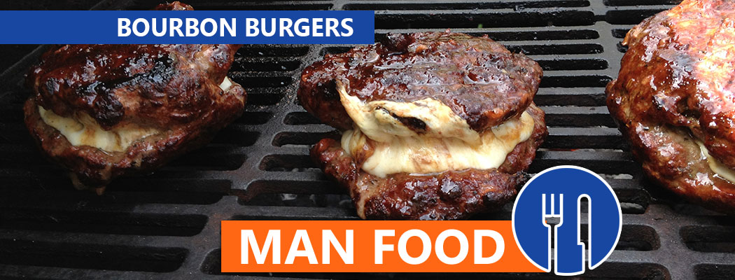 Man Food: Bourbon Bleu Burgers