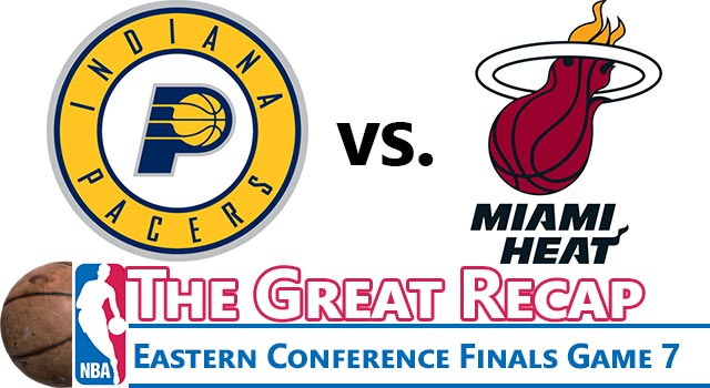 The Great NBA Recap: Eastern Conference Finals Game 7