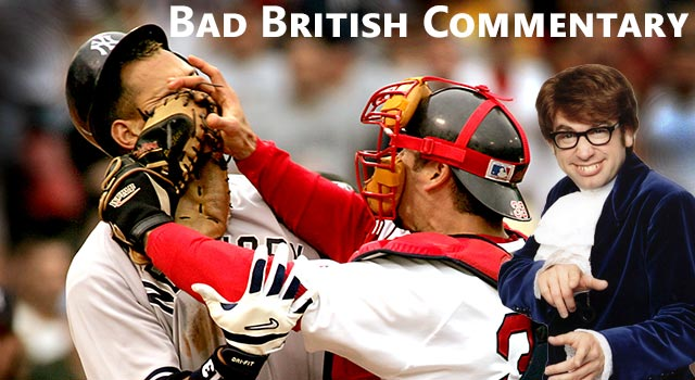 Bad British Baseball Commentary For The Red Sox vs. Yankees