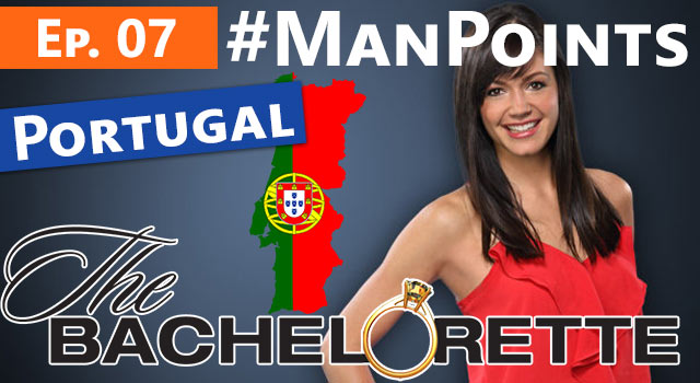 The Bachelorette: Man Points - Episode 07 - Portugal