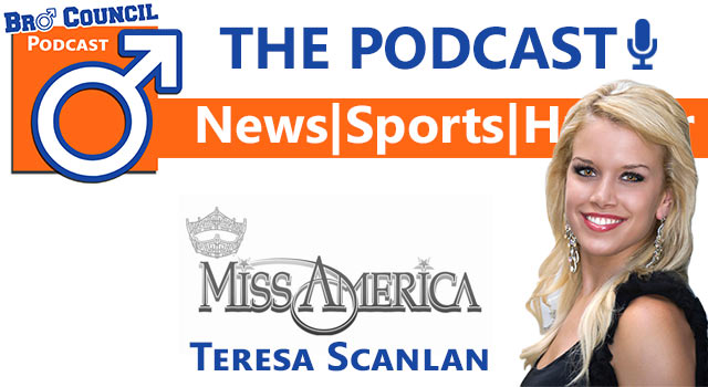 Bro Council Podcast: Miss America Teresa Scanlan