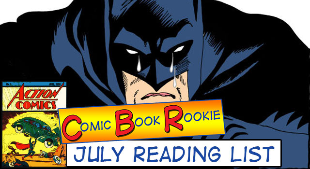 Comic Book Rookie: July Month In Review