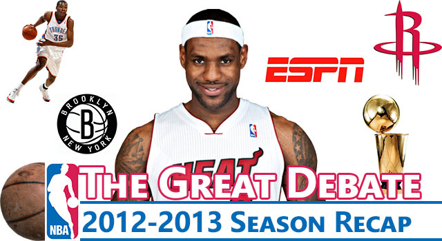 Great NBA Debate: The 2012-13 Season Recap