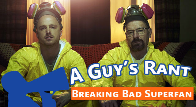 Guy's Rant: Why I'm Not a Breaking Bad Superfan