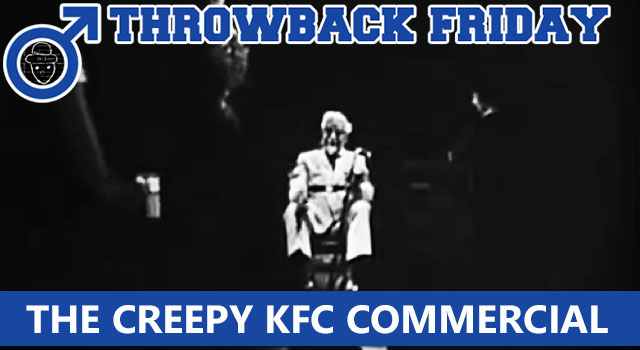 Throwback Friday: The Creepy Colonel Sanders KFC Commercial