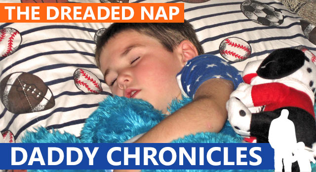 Daddy Chronicles: The Dreaded Nap